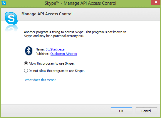BtvStack.exe skype allow access - BtvStack.exe is requesting access to skype or BtvStack wants to use Skype