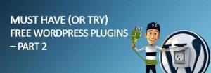 must try free wordpress plugins part 2 300x105 - 10 Must Have Free WordPress Plugins 2017 - Part 2