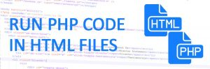 How To Run PHP Code in HTML files 300x99 - How To Run PHP Code in HTML files or parse HTML files as PHP