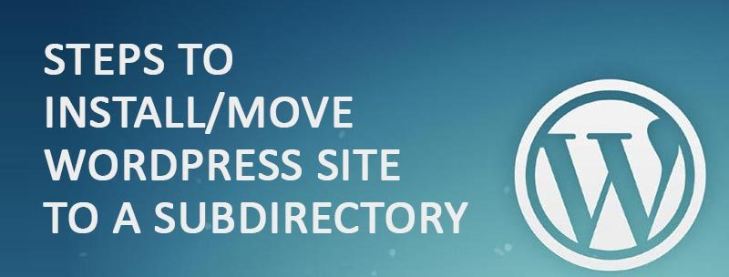 Steps to Install or Move WordPress Site to a Subdirectory 800x304 - Steps to Install or Move WordPress Site to a Subdirectory