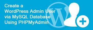 WordPress-Admin-User-in-MySQL-Database-Using-PHPMyAdmin