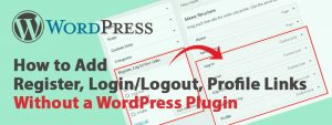 How to Add Register Login Logout Profile Links Without WordPress Plugin 300x113 - WordPress Login, Logout Menu Link Without a Plugin