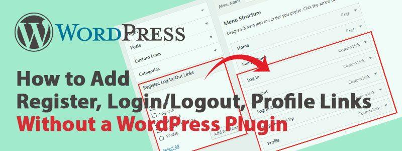 How to Add Register Login Logout Profile Links Without WordPress Plugin 800x300 - WordPress Login, Logout Menu Link Without a Plugin