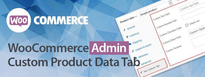 WooCommerce Admin Custom Product Data Tab 800x300 - WooCommerce Admin Custom Product Data Tab