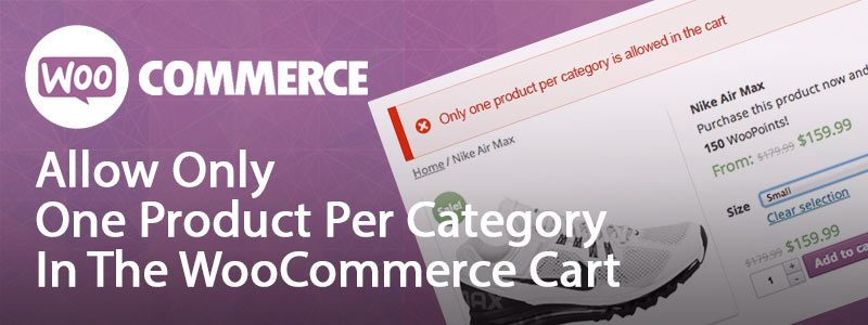 woocommerce only one product per category in the cart 800x300 - WooCommerce allow only 1 product per category