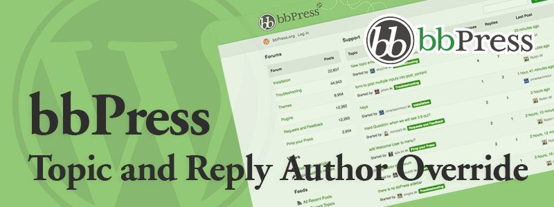 bbPress Topic and Reply Author Override 800x300 - bbPress Topic and Reply Author Change / Override