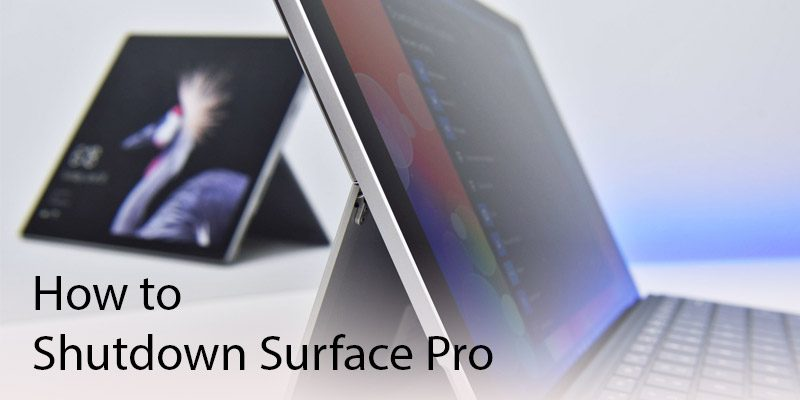 How to shutdown Surface Pro 800x400 - How to Shutdown Surface Pro
