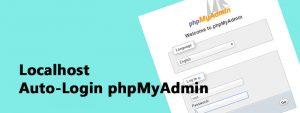 Auto Login PHPMyAdmin 300x113 - Auto-Login phpMyAdmin at Localhost