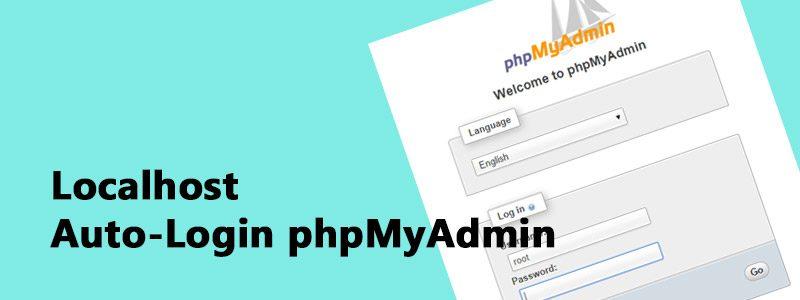 Auto Login PHPMyAdmin 800x300 - Auto-Login phpMyAdmin at Localhost