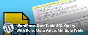 WordPress User Table SQL Query With Role Meta Value Multiple Table 300x122 - WordPress User Table SQL Query With Role, Meta Value, Multiple Table