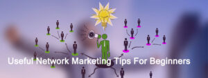 Network Marketing Tips For Beginners 300x113 - 4 Useful Network Marketing Tips For Beginners