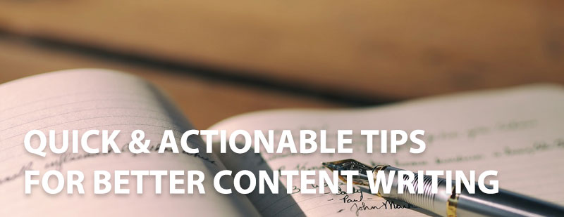 5 Quick Actionable Tips for Better Content Writing - 5 Quick & Actionable Tips for Better Content Writing