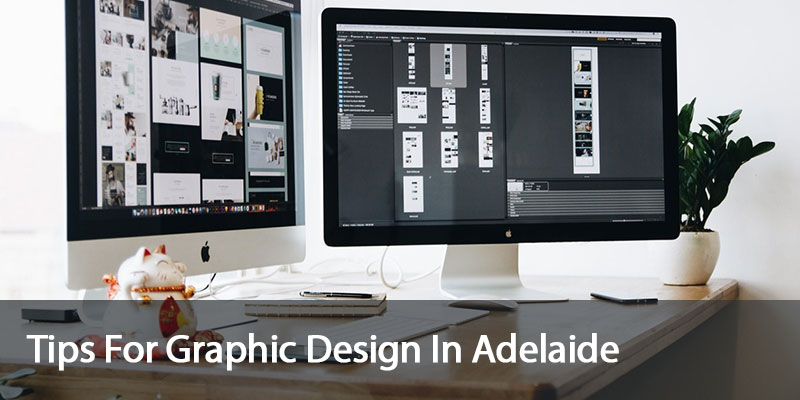 tips for graphic design in adelaide - Tips For Graphic Design In Adelaide